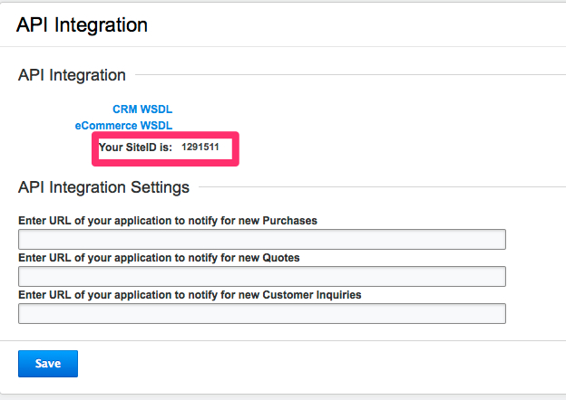 In Adobe Business Catalyst, click Site Settings, API Integration. Retain the displayed Site ID.