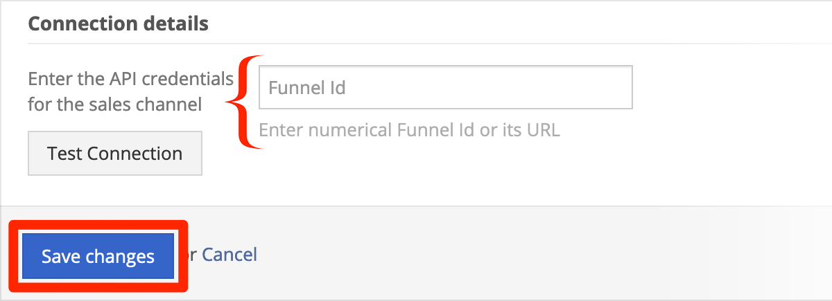 In Connection Details, enter your Funnel ID.